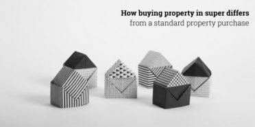 The 10 Ways Buying Property in Super Differs from Normal Property Purchases and How Being Informed Can Result in a Smoother Property Transaction…